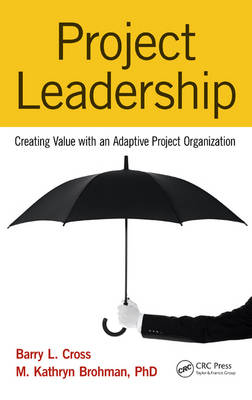 Project Leadership: Creating Value with an Adaptive Project Organization