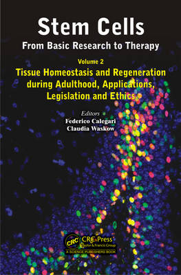 Stem Cells: From Basic Research to Therapy: Tissue Homeostasis and Regeneration During Adulthood, Applications, Legislation and Ethics: Volume 2