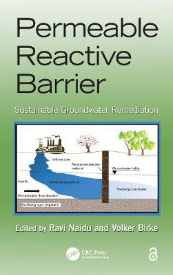 Permeable Reactive Barrier: Sustainable Groundwater Remediation