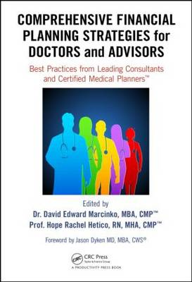 Comprehensive Financial Planning Strategies for Doctors and Advisors: Best Practices from Leading Consultants and Certified Medical Planners (TM)