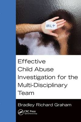 Effective Child Abuse Investigation for the Multi-Disciplinary Team