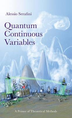 Quantum Continuous Variables: A Primer of Theoretical Methods