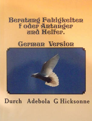 Beratung Fahigkeiten F Oder Antanger and Helfer: Counselling Skills for Beginners and Helpers, German Version