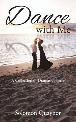 Dance with Me: A Collection of Dramatic Poetry