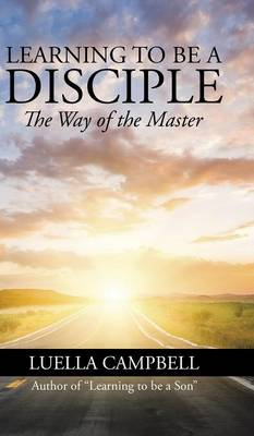 Learning to Be a Disciple: The Way of the Master