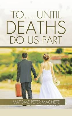 To... Until Deaths Do Us Part