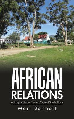 African Relations: A Story Set in the Eastern Cape of South Africa