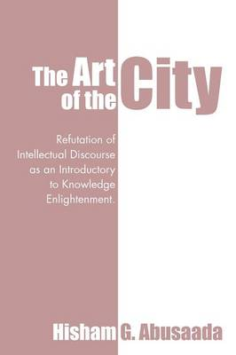 The Art of the City: Refutation of Intellectual Discourse as an Introductory to Knowledge Enlightenment.