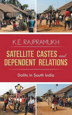 Satellite Castes and Dependent Relations: Dalits in South India