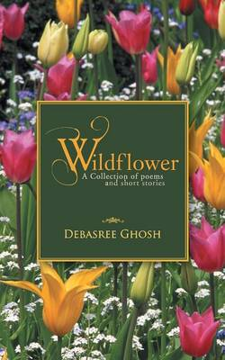 Wildflower: A Collection of Poems and Short Stories