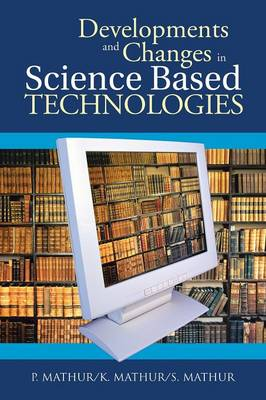 Developments and Changes in Science Based Technologies