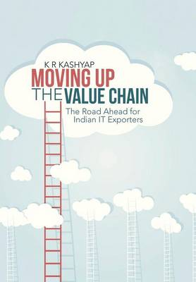 Moving Up the Value Chain: The Road Ahead for Indian It Exporters