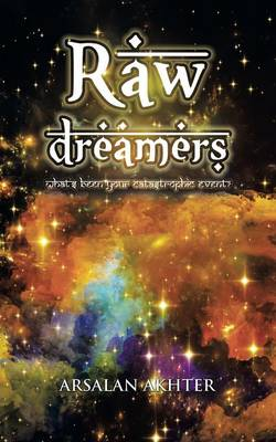 Raw Dreamers: What's Been Your Catastrophic Event?