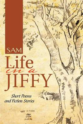 Life in a Jiffy: Short Poems and Fiction Stories