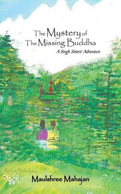 The Mystery of the Missing Buddha: A Singh Sisters' Adventure