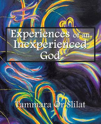 Experiences of an Inexperienced God: Excerpts from God's Diary