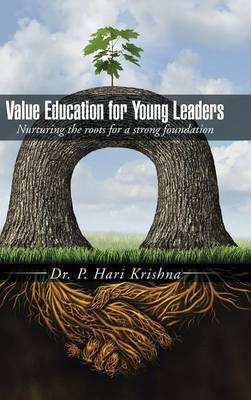 Value Education for Young Leaders: Nurturing the Roots for a Strong Foundation