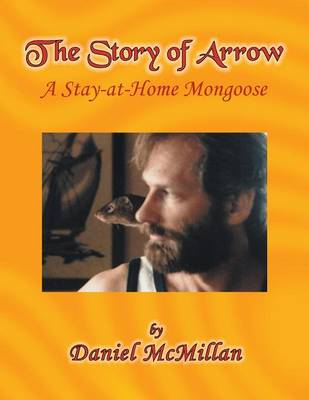 The Story of Arrow: A Stay-At-Home Mongoose