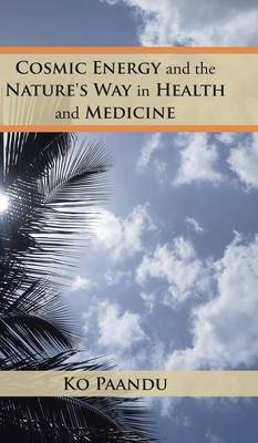 Cosmic Energy and the Nature's Way in Health and Medicine