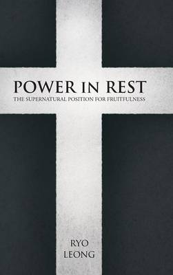 Power in Rest: The Supernatural Position for Fruitfulness