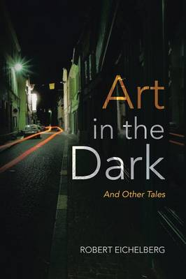 Art in the Dark: And Other Tales