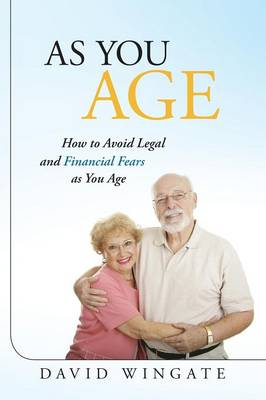As You Age: How to Avoid Legal and Financial Fears as You Age