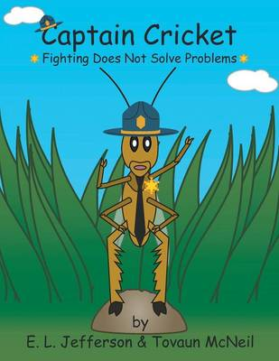 Captain Cricket: Fighting Does Not Solve Problems