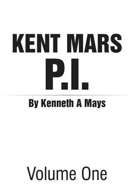Kent Mars P.I.: Volume One