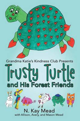 Grandma Katie's Kindness Club Presents Trusty Turtle and His Forest Friends