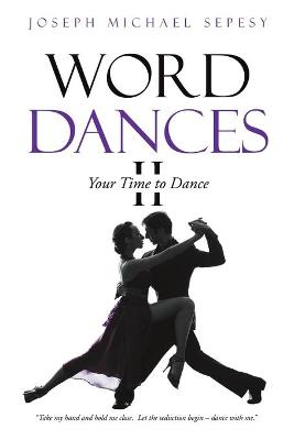Word Dances II: Your Time to Dance