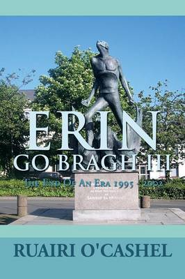 Erin Go Bragh III: The End of an Era 1995 - 2002