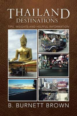 Thailand Destinations: Tips, Insights and Helpful Information