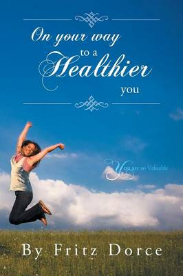 On Your Way to a Healthier You: You Are So Valuable
