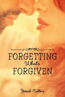 Forgetting What's Forgiven