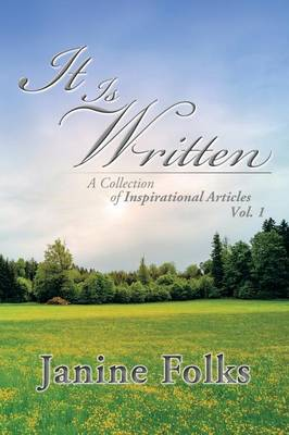It Is Written: A Collection of Inspirational Articles Vol. 1