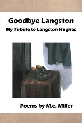Goodbye Langston: My Tribute to Langston Hughes