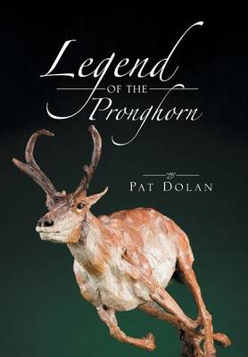 Legend of the Pronghorn