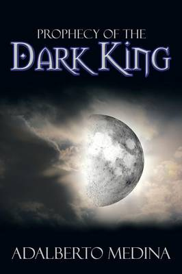 Prophecy of the Dark King