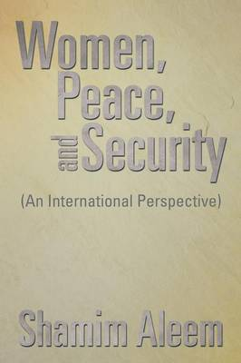 Women, Peace, and Security: (An International Perspective)