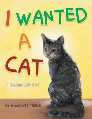 I Wanted a Cat: And More Like That