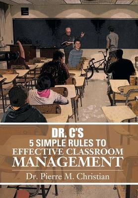 Dr. C S 5 Simple Rules to Effective Classroom Management