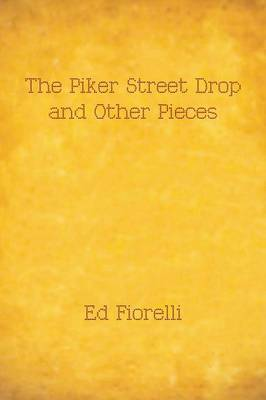 The Piker Street Drop and Other Pieces