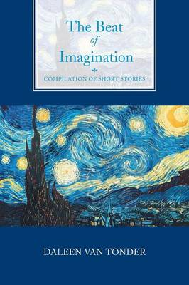 The Beat of Imagination: Compilation of Short Stories