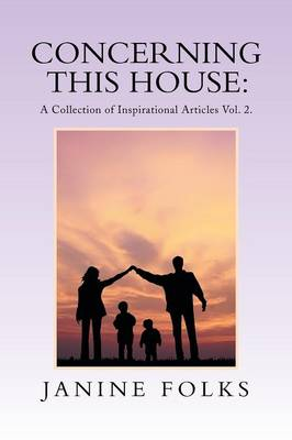 Concerning This House: A Collection of Inspirational Articles Vol. 2.