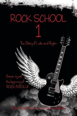 Rock School 1: The Story of Luke and Peyton Forever Is Just the Beginning of Rock N Roll
