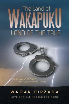 The Land of Wakapuku-Land of the True: In the Name of Allah the Beneficent and the Merciful - Love for All Hatred for None