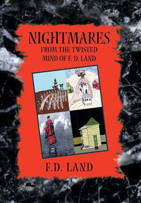 Nightmares Book VIII: From the Twisted Mind of F. D. Land