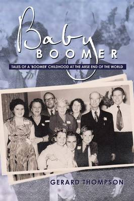 Baby Boomer: Tales of a 'Boomer' Childhood at the Arse End of the World