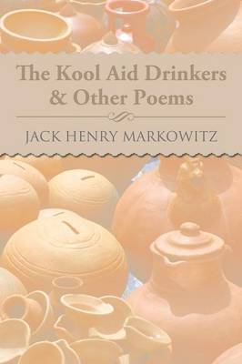 The Kool Aid Drinkers & Other Poems