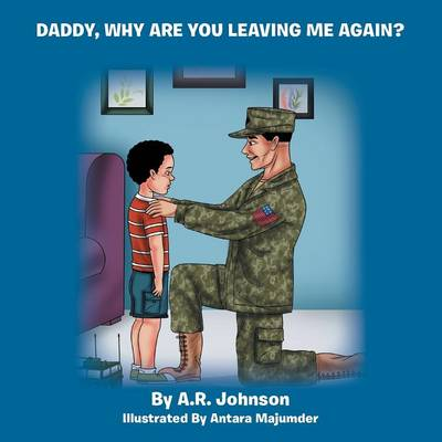 Daddy, Why Are You Leaving Me Again?